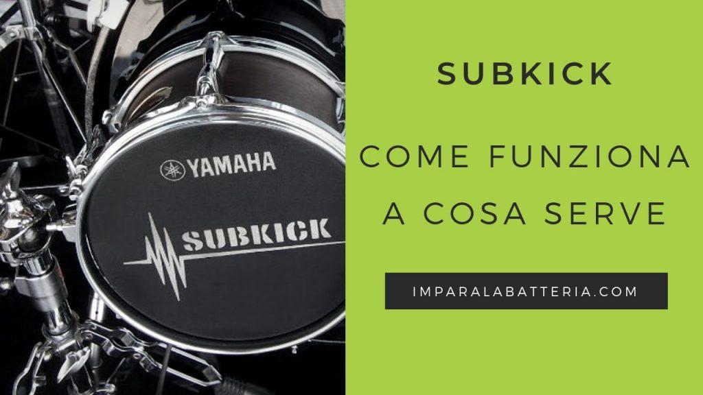 come funziona il Subkick