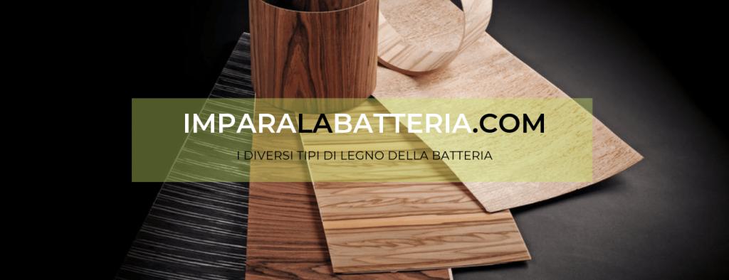 i diversi tipi di legno della batteria