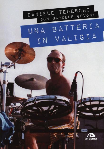 Una batteria in valigia di Daniele Tedeschi